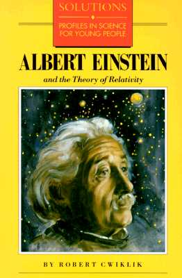 Albert Einstein and the Theory of Relativity By Cwiklik, Robert