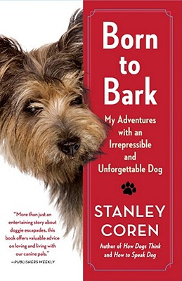 Born to Bark By Coren, Stanley