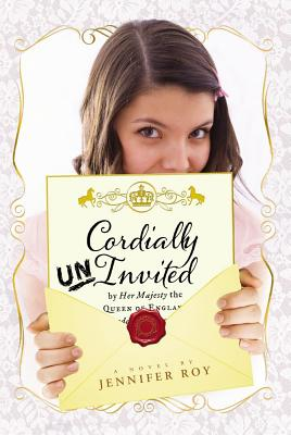 Cordially Uninvited By Roy, Jennifer